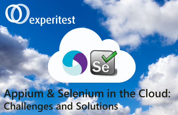 Appium & Selenium in the Cloud: Challenges and Solutions