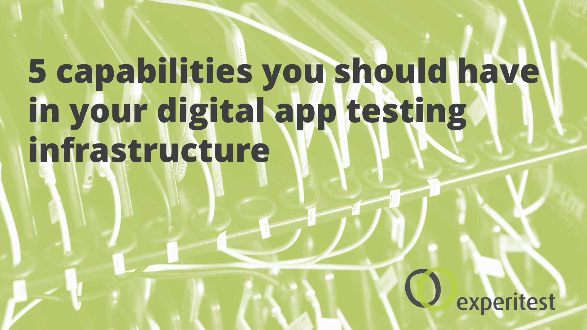 5 capabilities you should have in your digital app testing infrastructure