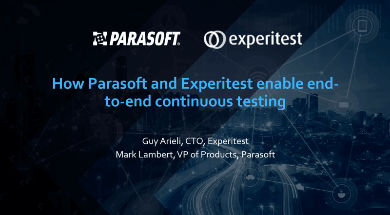 How Parasoft and Experitest enable end-to-end continuous testing